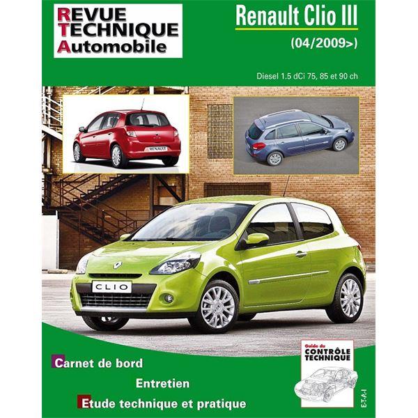 revue technique automobile pour clio iii 1 5 dci 75 85 et 90 ch depuis 04 2009 feu vert. Black Bedroom Furniture Sets. Home Design Ideas