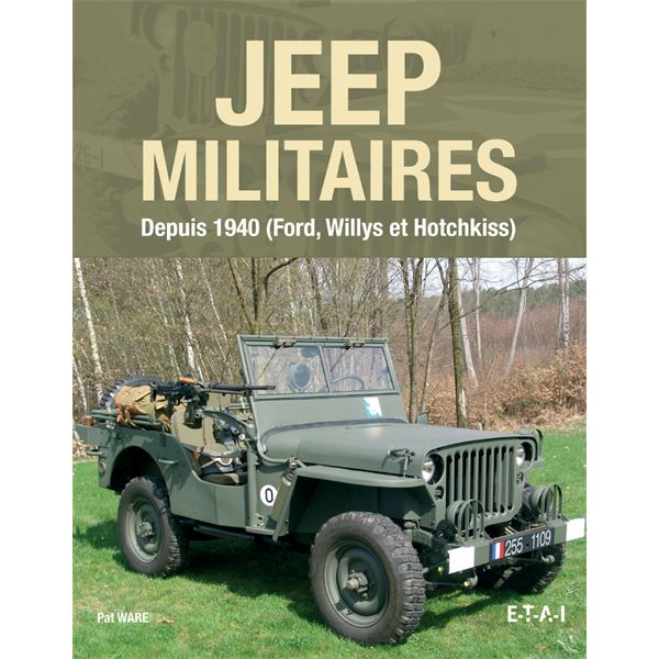 LIVRE JEEP MILITAIRES DEPUIS 1940, FORD, WILLYS, HOTCHKISS (REF 24453)
