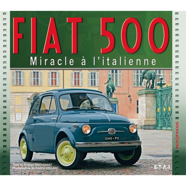 LIVRE FIAT 500, MIRACLE A L'ITALIENNE (REF 24007)